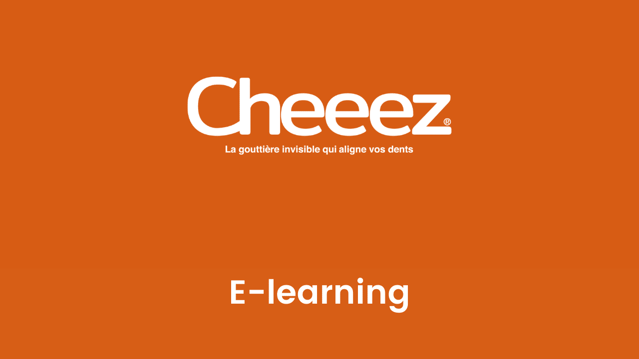 Module e-learning : Aligneurs Cheeez®